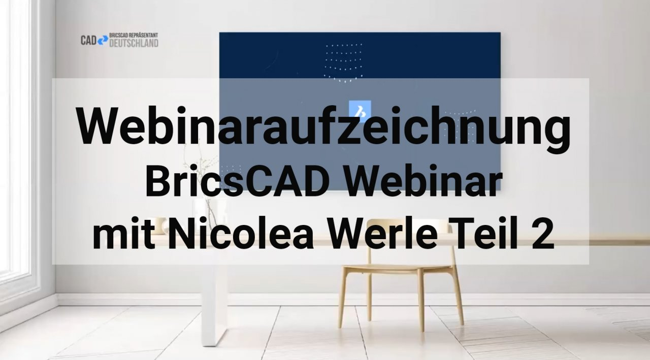 BricsCAD Webinar mit Nicolea Werle Teil 2