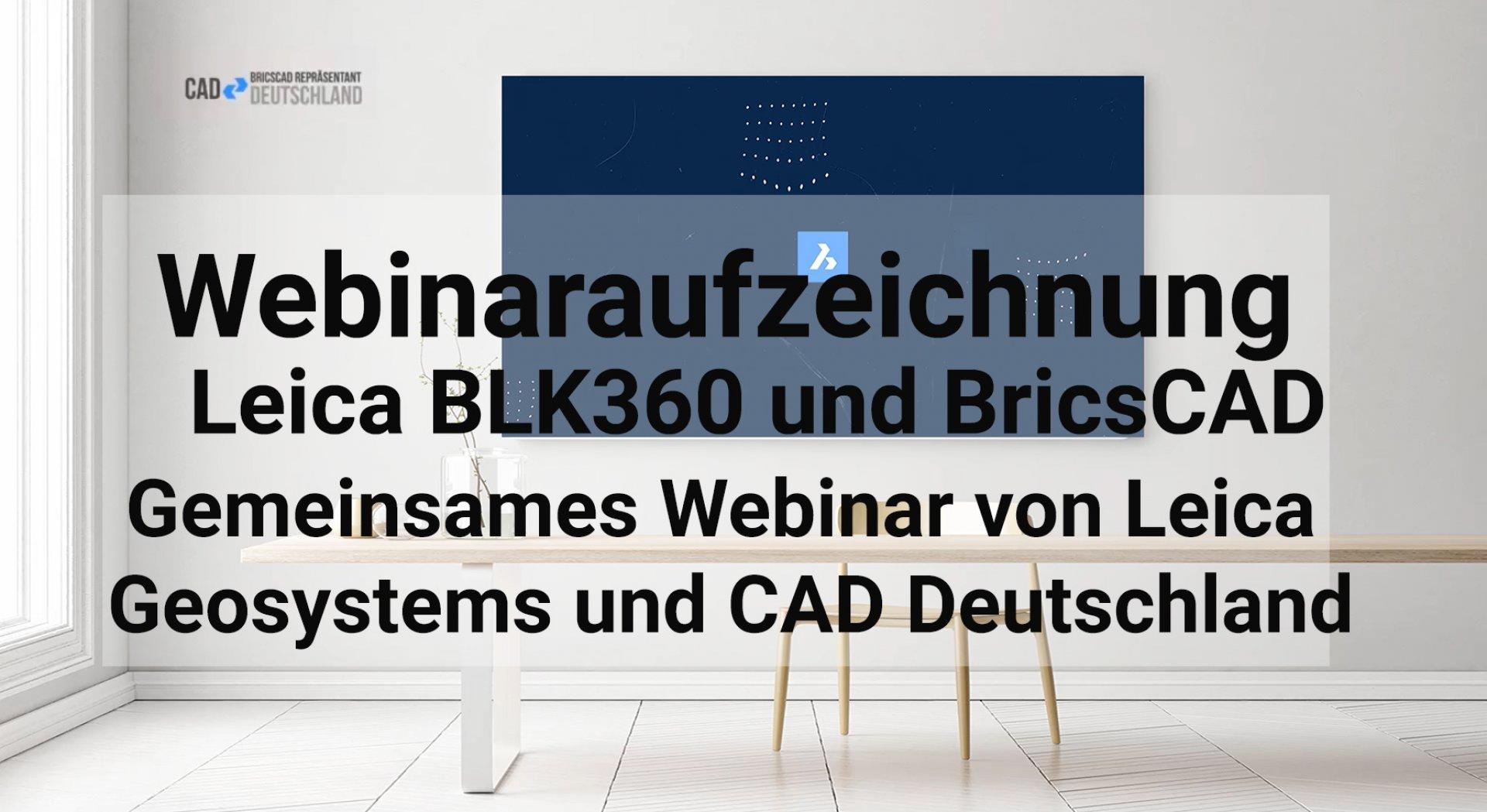 Leica BLK360 und BricsCAD