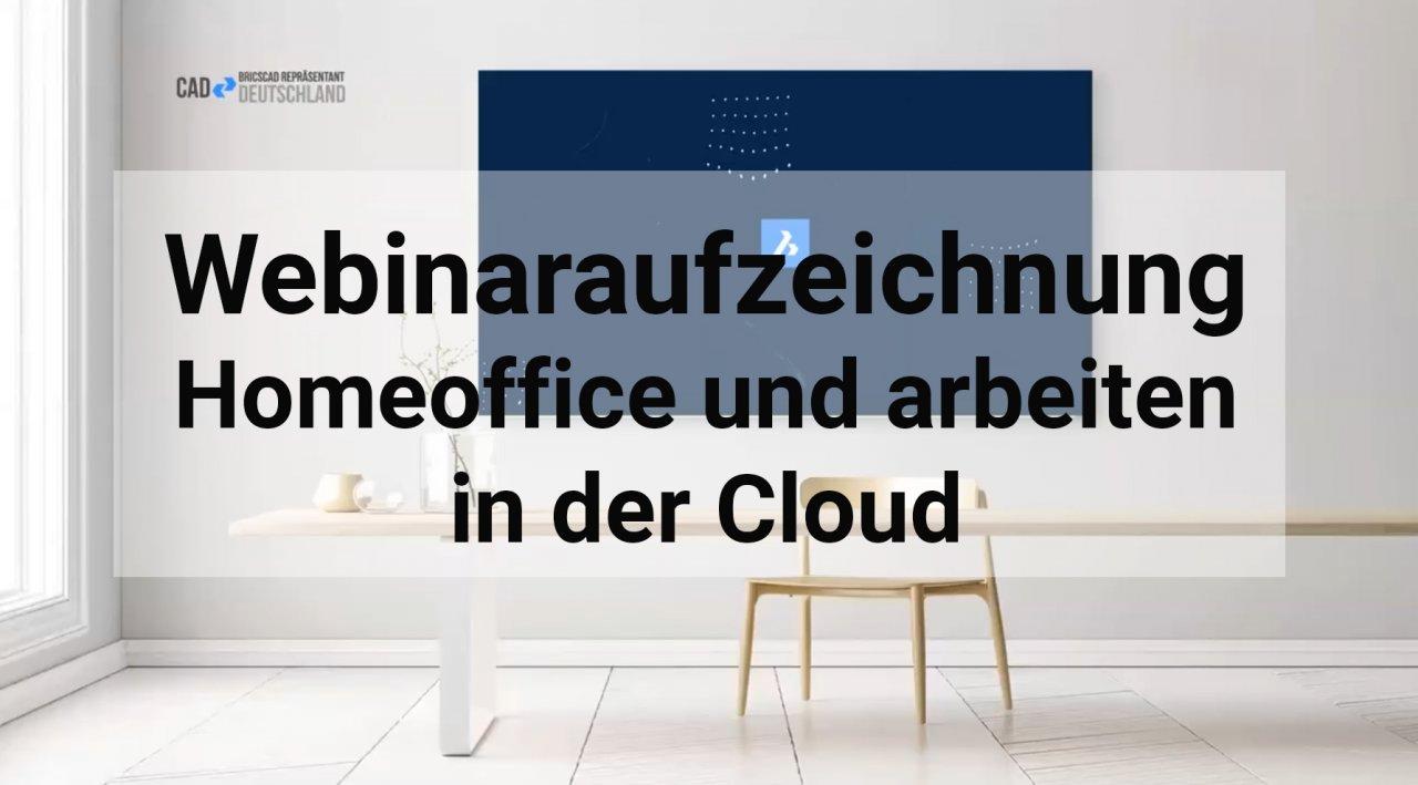 BricsCAD Homeoffice und Arbeiten mit der 24/7 Cloud