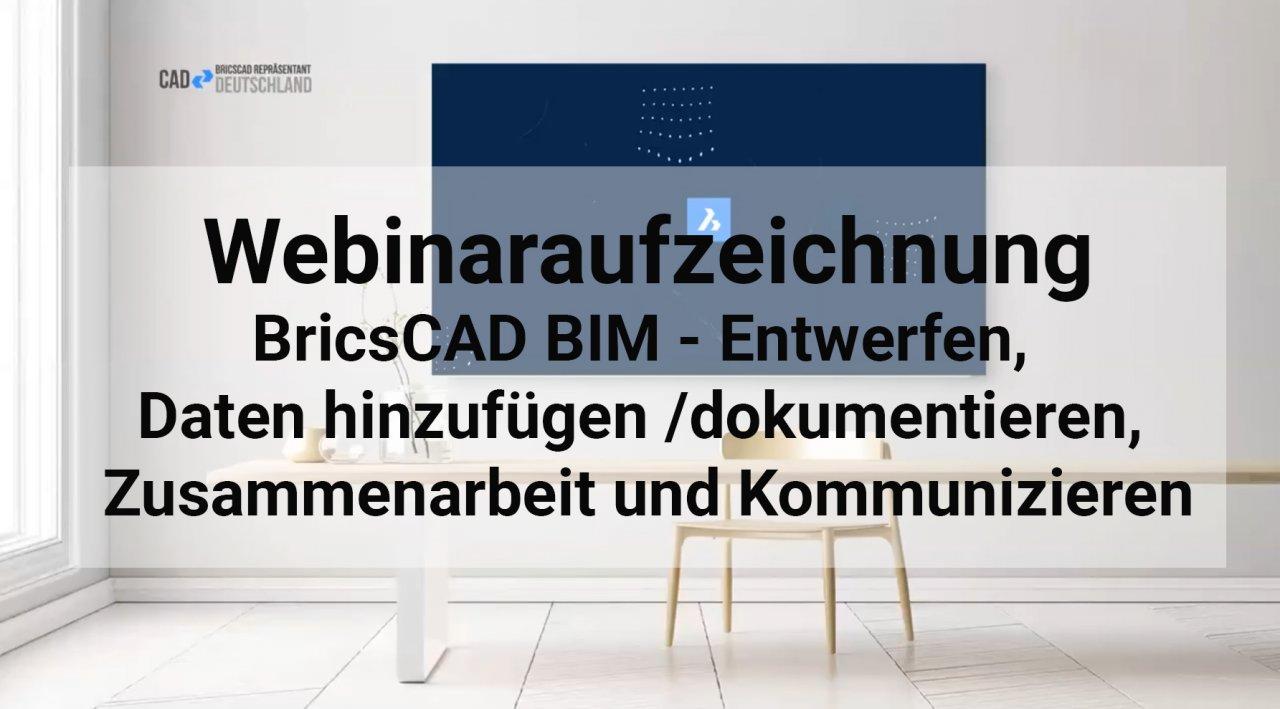 BricsCAD BIM Webinar - Entwerfen, Daten hinzufügen /dokumentieren, Zusammenarbeit und Kommunizieren