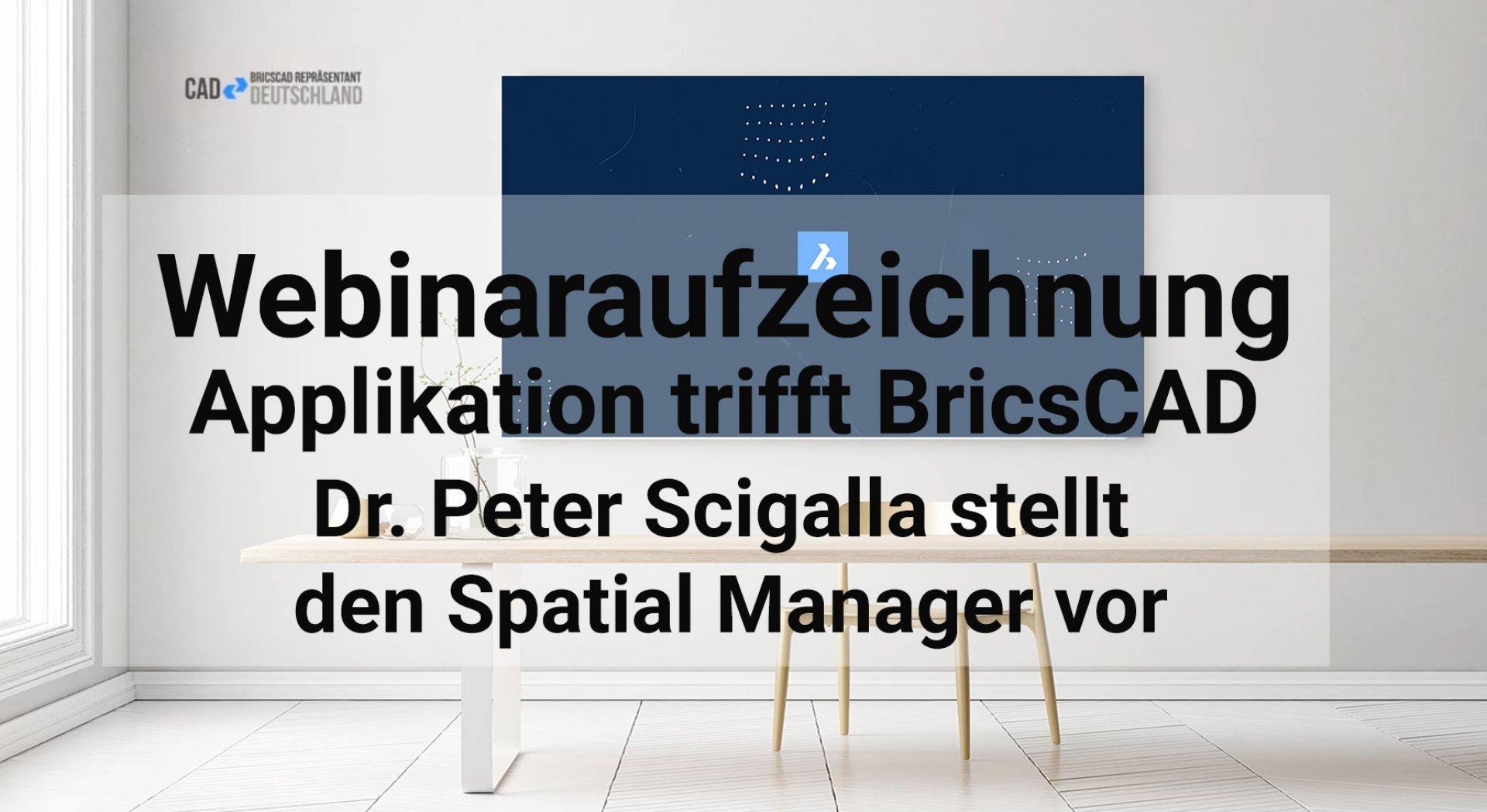 Applikation trifft BricsCAD - Spatial Manager vorgestellt